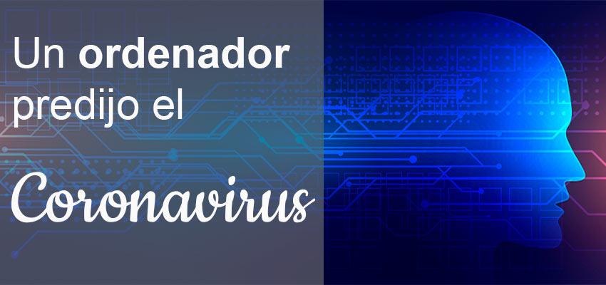 Un ordenador predijo el coronavirus