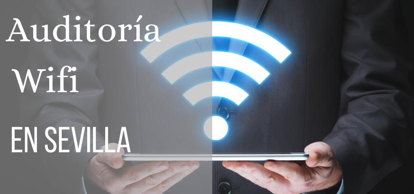 auditoria wifi en sevilla para empresas
