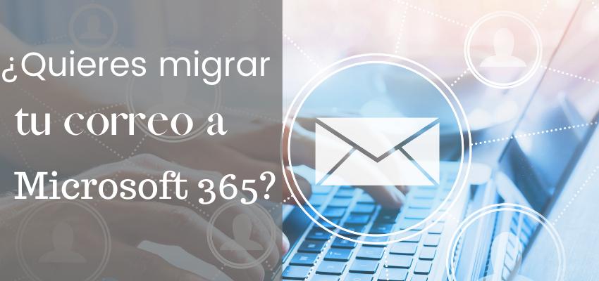 migrar tu correo a microsoft 365